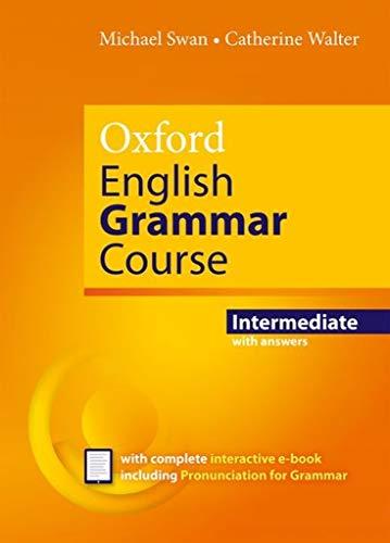 Oxford English Grammar Course: Intermediate: with Key (includes e-book)