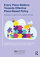 Every Place Matters: Towards Effective Place-Based Policy (Regional Studies Policy Impact Books)