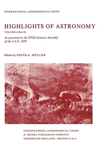 Highlights of Astronomy: Part II As Presented at the XVIth General Assembly 1976 (International Astronomical Union Highlights (4-2))