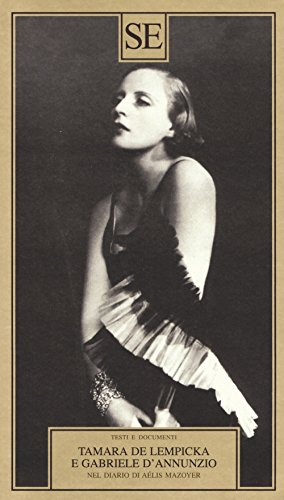Tamara de Lempicka e Gabriele D'Annuzio. Nel diario di Aélis Mazoyer