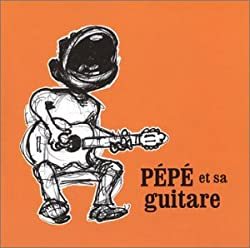 Pepe et Sa Guitare [Import]
