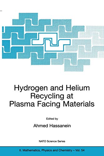 Hydrogen and Helium Recycling at Plasma Facing Materials (NATO Science Series II: Mathematics, Physics and Chemistry, 54, Band 54)