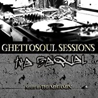 "Ghetto Soul Sessions """"The Sequ"