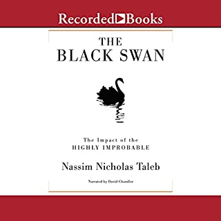 The Black Swan     The Impact of the Highly Improbable              Written by:                                                                                                                                 Nassim Nicholas Taleb                               Narrated by:                                                                                                                                 David Chandler                      Length: 14 hrs and 20 mins     15 ratings     Overall 4.3