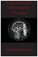 Cognitive and Behavioural Therapy
