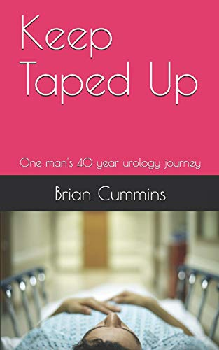 Keep Taped Up: One man's 40 year urology journey