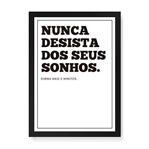 Arte Maníacos Quadro Decorativo Nunca Desista dos Seus Sonhos - 23x16,25cm (Moldura caixa em laca preta)