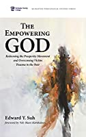 The Empowering God (McMaster Theological Studies)