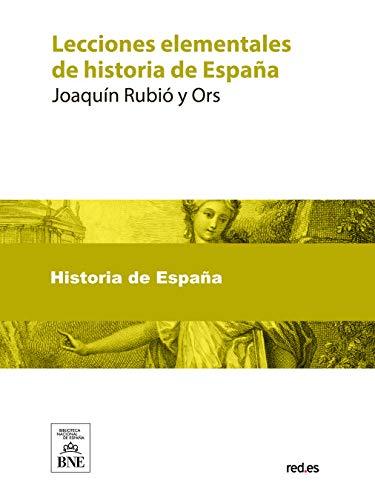 Lecciones elementales de historia de España eBook: Rubió y Ors, Joaquín: Amazon.es: Tienda Kindle