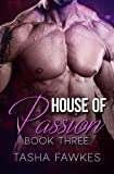House of Passion: Book Three