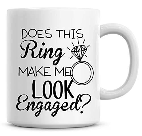 Does This Ring Make Me Look Engaged? 11oz Coffee Mug Engagement Personalised Cup Large