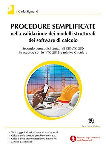 Procedure semplificate nella validazione dei modelli strutturali dei software di calcolo. Con Contenuto digitale per download