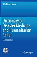 Dictionary of Disaster Medicine and Humanitarian Relief by S. William A. Gunn(2012-09-14)