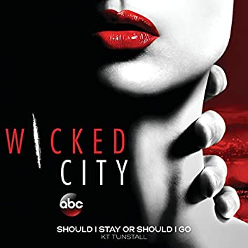 """Should I Stay Or Should I Go (From The TV Show """"Wicked City"""")"""