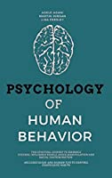 Psychology of Human Behavior: The Spiritual Journey to Embrace Success, Influence People, Avoid Manipulation and Racial Discrimination. Includes Guide and Hidden Tips to Control Compulsive Habits