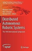 Distributed Autonomous Robotic Systems: The 14th International Symposium (Springer Proceedings in Advanced Robotics (9))