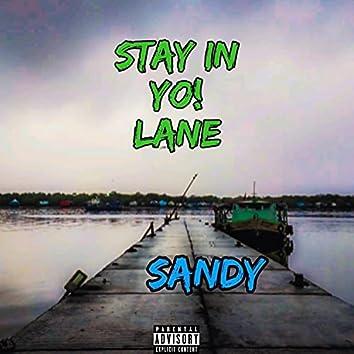 Stay In yo Lane