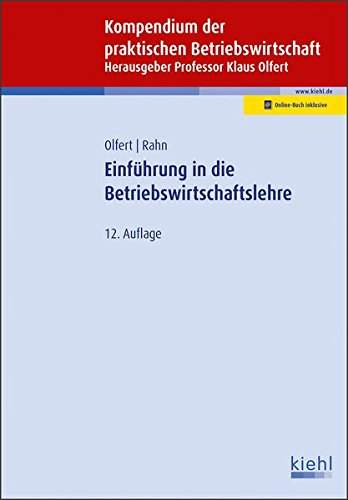 Einführung in die Betriebswirtschaftslehre (Kompendium der praktischen Betriebswirtschaft)