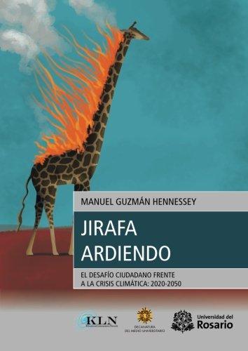 Jirafa ardiendo: El desafío ciudadano frente a la crisis cl