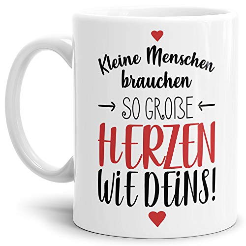 Erzieher-Tasse mit Spruch Kleine Menschen brauchen große Herzen - Kindergarten/Abschied/Geschenk-Idee/Dankeschön/Kita/Weiß