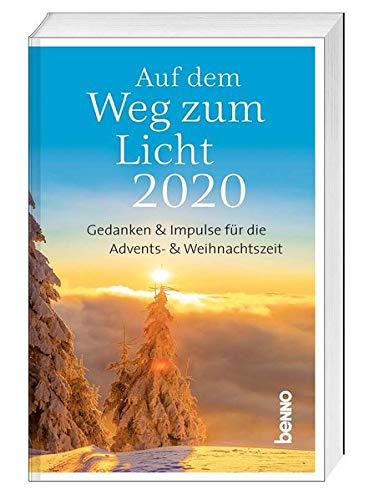 Auf dem Weg zum Licht 2020: Gedanken und Impulse für die Advents- und Weihnachtszeit
