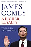 A Higher Loyalty: Truth, Lies,...