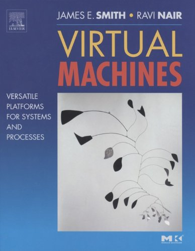 Virtual Machines: Versatile Platforms for Systems and Processes (The Morgan Kaufmann Series in Computer Architecture and Design) (English Edition)