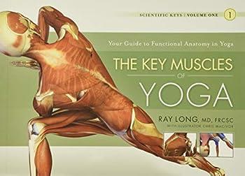 The Key Muscles of Yoga  Scientific Keys Volume I