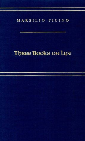 Three Books on Life (MEDIEVAL AND RENAISSANCE TEXTS AND STUDIES) (English and Italian Edition)