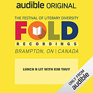 Ep. 3: Lunch 'n' Lit with Kim Thúy (Festival of Literary Diversity)                   Written by:                                                                                                                                 Kim Thúy,                                                                                        Catherine Hernandez,                                                                                        Jael Richardson                           Length: 53 mins     Not rated yet     Overall 0.0