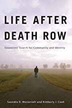 Life after Death Row: Exonerees' Search for Community and Identity (Critical Issues in Crime and Society)