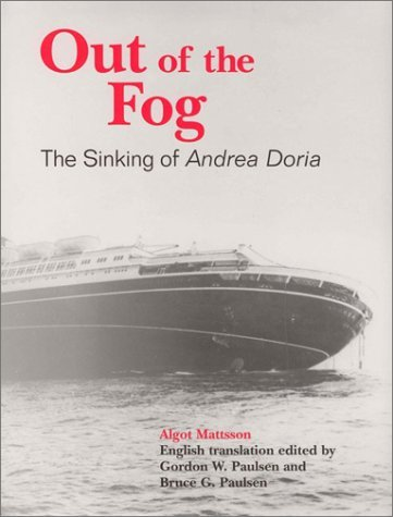 Out of the Fog: The Sinking of Andrea Doria by Algot Mattsson...