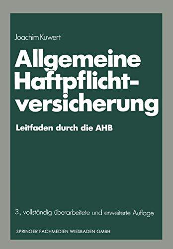 Allgemeine Haftpflichtversicherung: Leitfaden durch die AHB