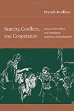 Scarcity, Conflicts, and Cooperation: Essays in the Political and Institutional Economics of Development (The MIT Press)