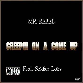 Creepin' on a Come Up (feat. Soldier Loks)