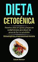 Dieta cetogénica: Recetas altas en grasa y bajas en carbohidratos para bajar de peso de forma saludable (Dieta cetogénica y vinagre de sidra de manzana)