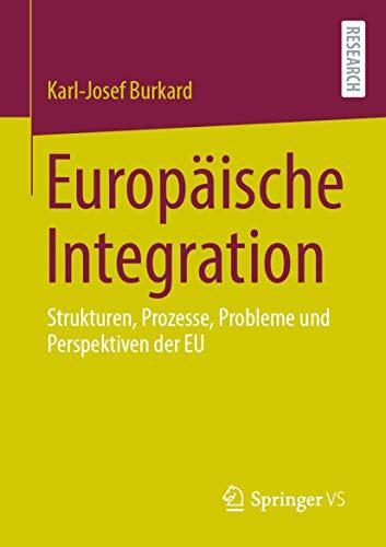 Europäische Integration: Strukturen, Prozesse, Probleme und Perspektiven der EU (German Edition)