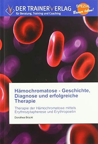 Hämochromatose - Geschichte, Diagnose und erfolgreiche Therapie