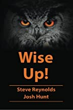 Wise Up!: Wisdom from the book of Proverbs