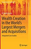 Wealth Creation in the World's Largest Mergers and Acquisitions: Integrated