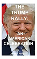The Trump Rally: An American Celebration