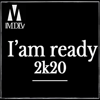 I'am ready 2k20