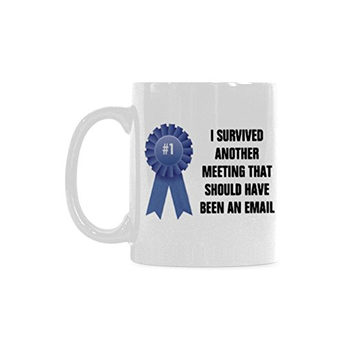 I Survived Another Meeting That Should Have Been An Email Novelty Funny...