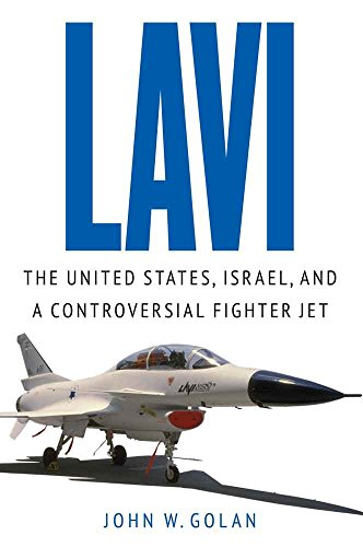 Lavi: The United States, Israel, and a Controversial Fighter Jet (English Edition)