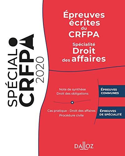 Épreuves écrites du CRFPA - Spécialité Droit des affaires - 1re ed.: Édition 2020