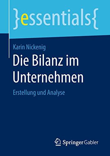 Die Bilanz im Unternehmen: Erstellung und Analyse (essentials)