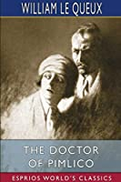 The Doctor of Pimlico (Esprios Classics)