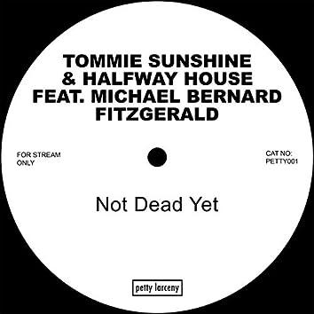 Not Dead Yet (feat. Michael Bernard Fitzgerald)