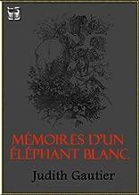 Mémoires d'un Éléphant blanc (French Edition)