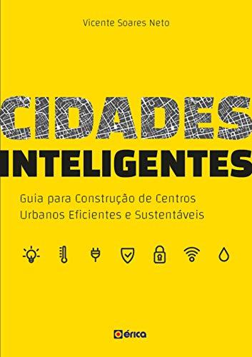 Cidades inteligentes: Guia para construção de centros urbanos eficientes e sustentáveis